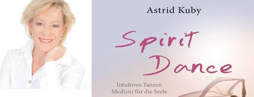 Astrid Kuby - Spirit Dance® Spirituelle Tänze