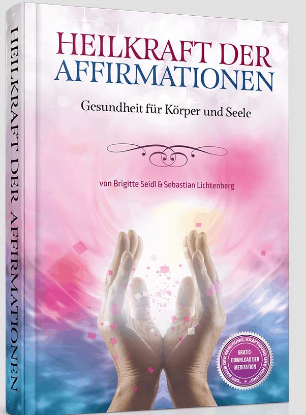 Buch Heilkraft der Affirmationen -Das Geheimnis der Gesetzmäßigkeiten eines Energieprinzips