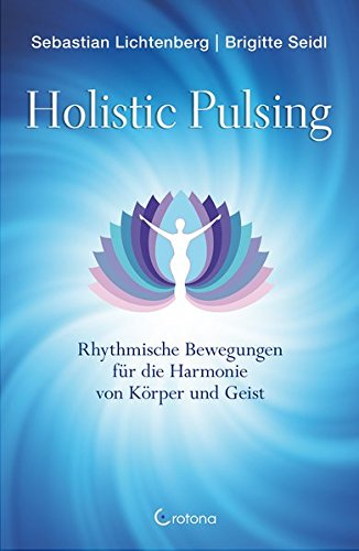 Buch Holistic Pulsing - Deutsche Heilerschule - Seidl & Lichtenberg