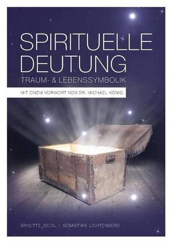 das Buch von Brigitte Seidl & Sebsatian Lichtenberg - Spirituelle Deutung