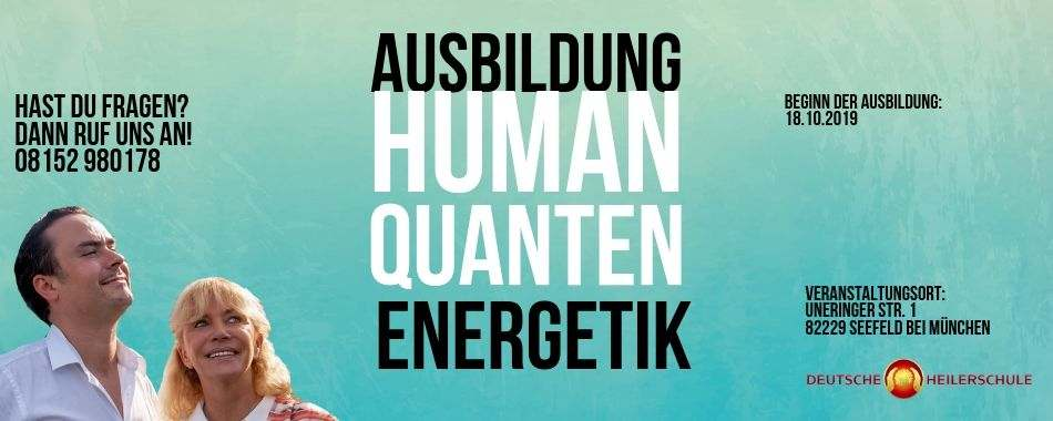 Ausbildung HumanQuantenEnergetik - das hohe Geistige Heilen - Deutsche Heilerschule