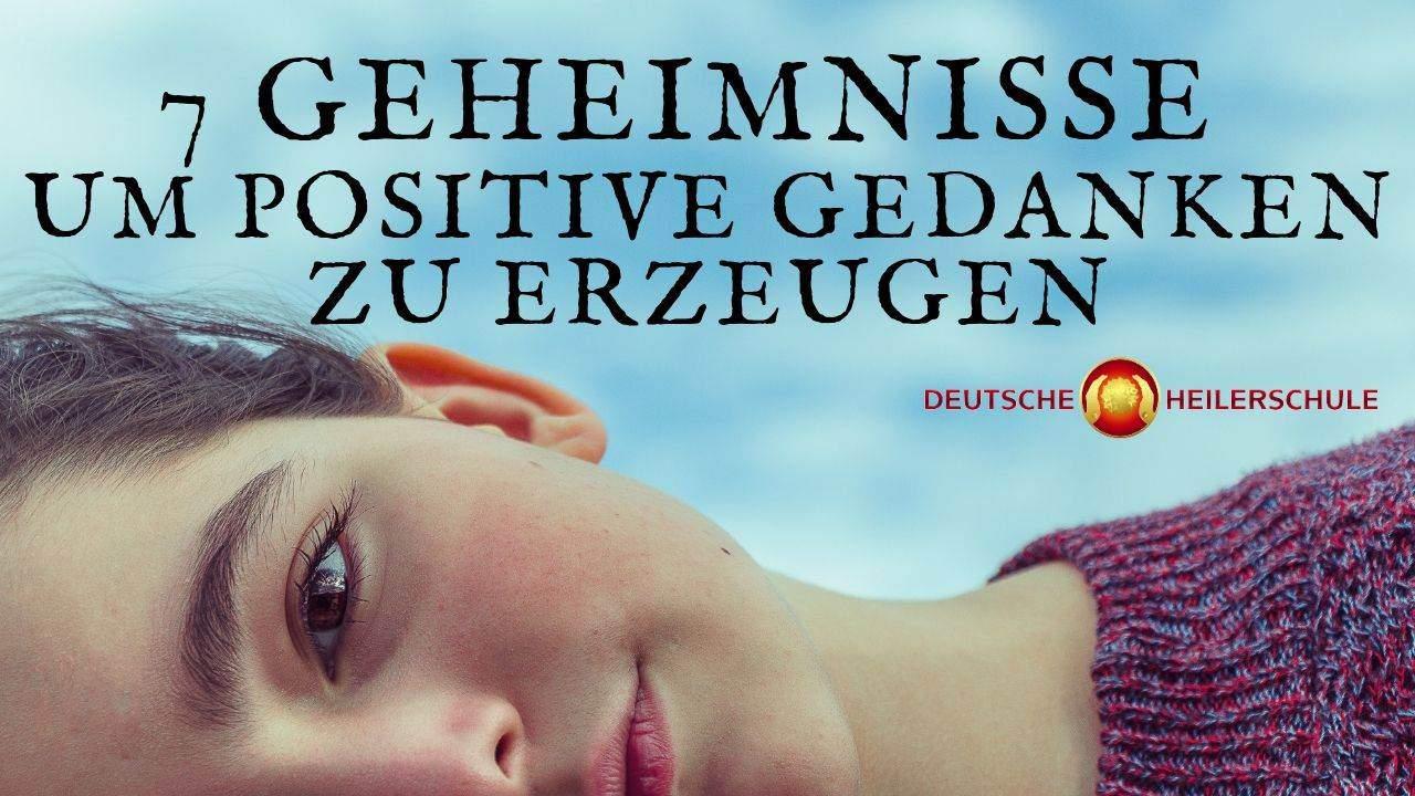 Die Kraft des positiven Denkens: 7 Geheimnisse, um positive Gedanken zu erzeugen