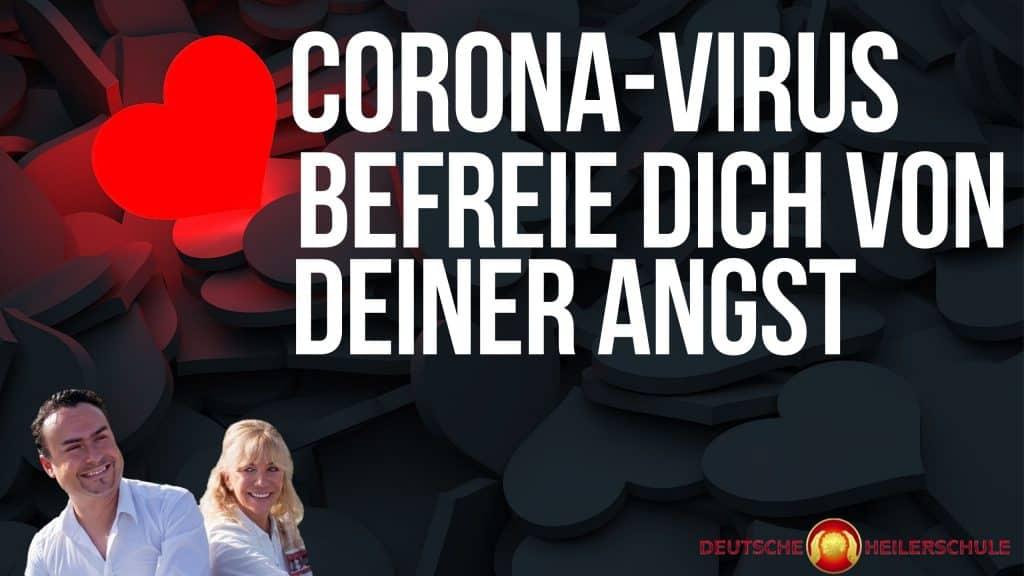 Corona-Virus Befreie dich von deiner Angst & Panik - Deutsche Heilerschule