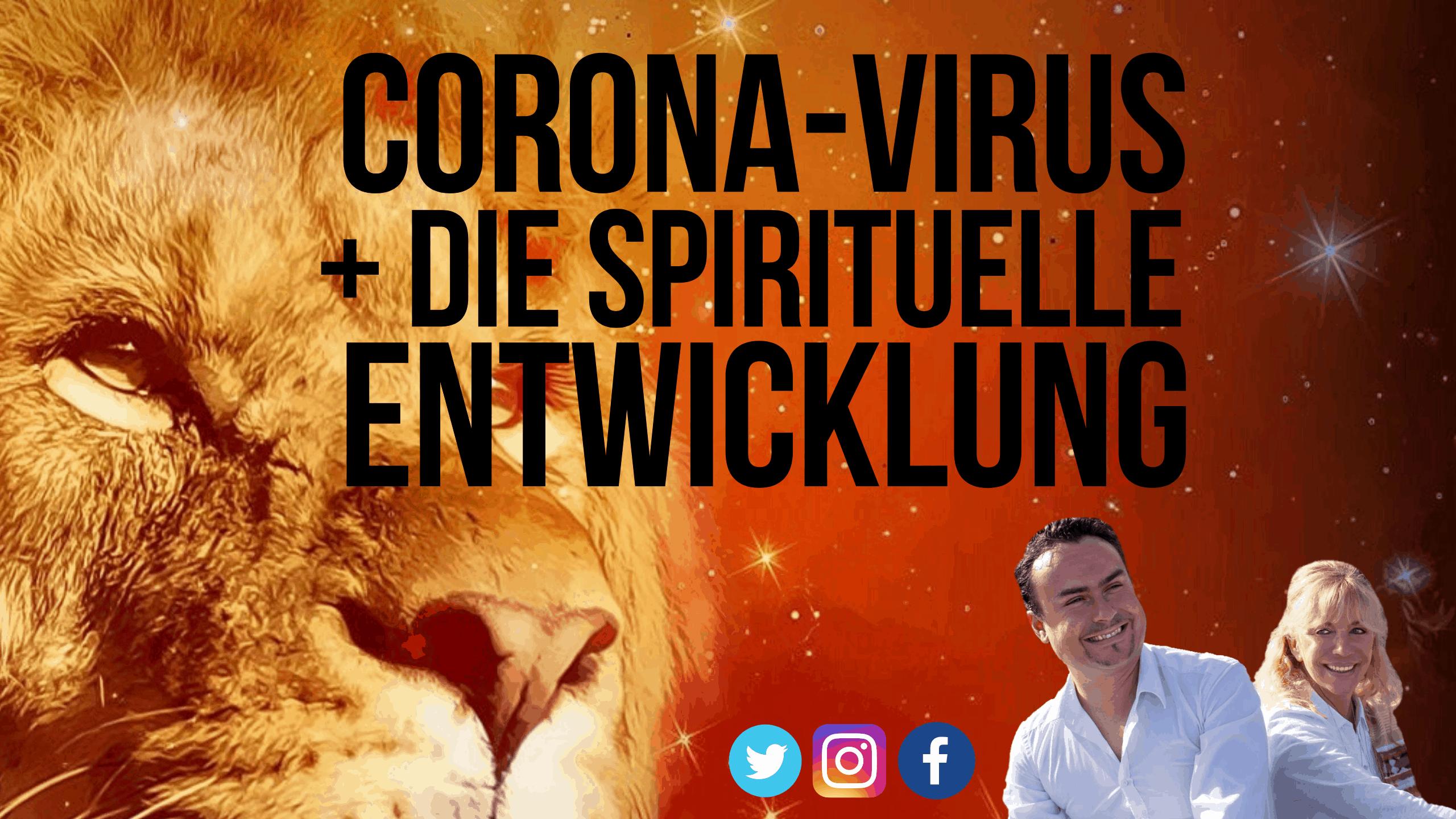 Coronas-Virus aus spiritueller Sicht – was hat der Corona-Virus mit unserer Bewusstseinsentwicklung zu tun?