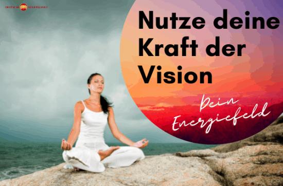 nutze deine Kraft der Vision
